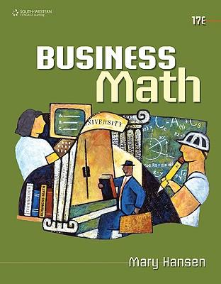 Business Math By Hansen, Mary/ Anderson, Ronald E. (CON)/ Brown, Norma (CON)/ Dufour, Rebecca L. (CON)/ Harrison, Ryan (CON)