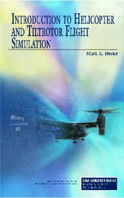 Introduction to Helicopter and Tiltrotor Simulation By Dreier, Mark E.
